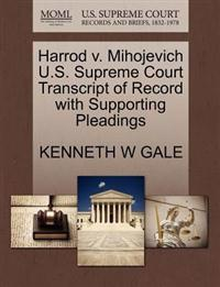 Harrod V. Mihojevich U.S. Supreme Court Transcript of Record with Supporting Pleadings