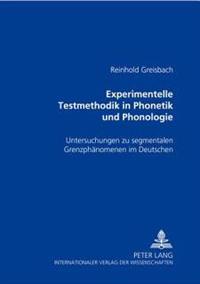 Experimentelle Testmethodik in Phonetik Und Phonologie: Untersuchungen Zu Segmentalen Grenzphaenomenen Im Deutschen