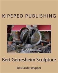 Bert Gerresheim Sculpture: Das Tal Der Wupper