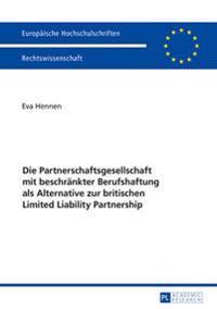 Die Partnerschaftsgesellschaft Mit Beschraenkter Berufshaftung ALS Alternative Zur Britischen Limited Liability Partnership
