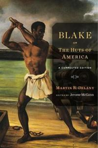 Blake Or, the Huts of America