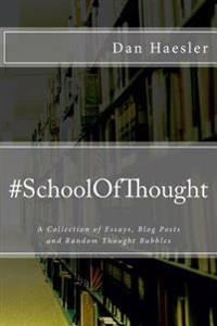 #Schoolofthought: A Collection of Essays, Blog Posts and Random Thought Bubbles