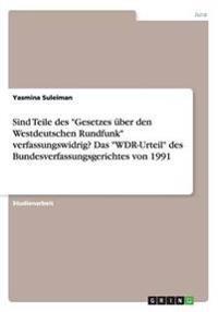 """Sind Teile des  """"Gesetzes über den Westdeutschen Rundfunk"""" verfassungswidrig? Das """"WDR-Urteil"""" des Bundesverfassungsgerichtes von 1991"""