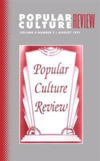 Popular Culture Review: Vol. 8, No.2, August 1997