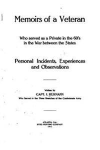 Memoirs of a Veteran Who Served as a Private in the 60's in the War Between the States