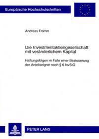 Die Investmentaktiengesellschaft Mit Veraenderlichem Kapital: Haftungsfolgen Im Falle Einer Besteuerung Der Anteilseigner Nach § 6 Invstg