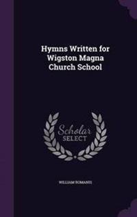 Hymns Written for Wigston Magna Church School