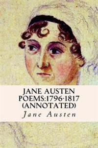 Jane Austen Poems: 1796-1817 (Annotated)