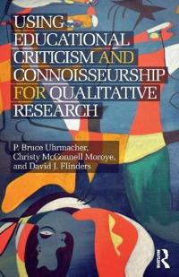Using Educational Criticism and Connoisseurship for Qualitative Research