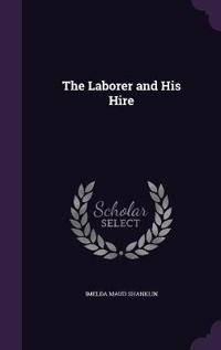 The Laborer and His Hire