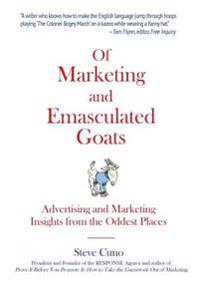 Of Marketing and Emasculated Goats: Marketing Insights from the Oddest Places
