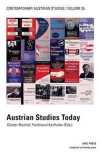 Contemporary Austrian Studies at 25: Austrian Studies Today