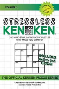Stressless Kenken: 200 Mind-Stimulating Logic Puzzles That Make You Smarter