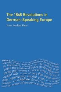 The 1848 Revolutions in German-speaking Europe