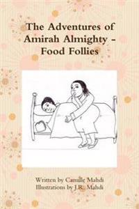 The Adventures of Amirah Almighty - Food Follies