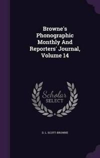 Browne's Phonographic Monthly and Reporters' Journal; Volume 14