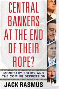 Central Bankers at the End of Their Rope?