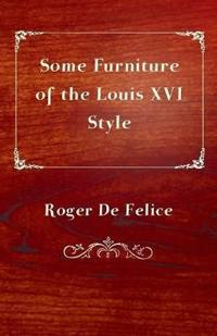 Some Furniture of the Louis XVI Style