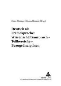 Deutsch ALS Fremdsprache: Wissenschaftsanspruch - Teilbereiche - Bezugsdisziplinen