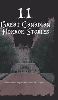 Canadian Horror Stories (Hard Cover)