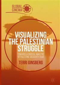 Visualizing the Palestinian Struggle