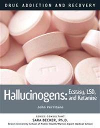 Hallucinogens: Ecstasy, LSD, and Ketamine