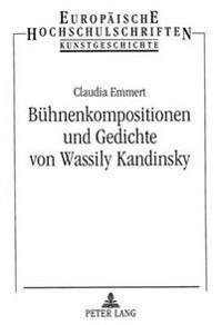 Buehnenkompositionen Und Gedichte Von Wassily Kandinsky