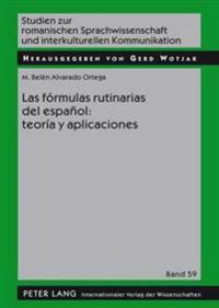 Las Formulas Rutinarias del Espanol: Teoria y Aplicaciones