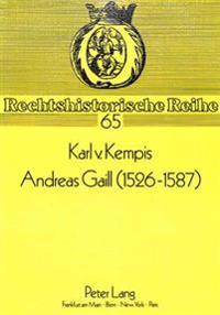 Andreas Gaill (1526-1587): Zum Leben Und Werk Eines Juristen Der Fruehen Neuzeit