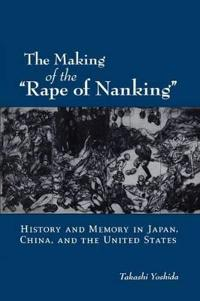 "The Making of the ""Rape of Nanking"""