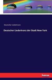 Deutscher Liederkranz Der Stadt New York