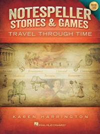 Notespeller Stories & Games - Book 2: Travel Through Time