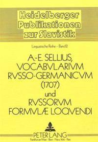 Vocabularium Russo-Germanicum Und Russorum Formulae Loquendi 1707: Moscowitisch-Teutsches Woerterbuch Und Moscowitische Gemeine Redens-Arthen
