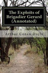 The Exploits of Brigadier Gerard (Annotated)