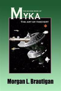 The Second Book of Myka: The Art of Thievery