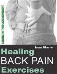 Healing Back Pain Exercises: Strength Through Movement