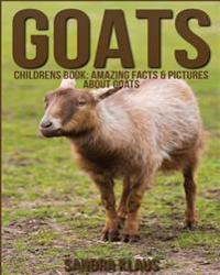 Childrens Book: Amazing Facts & Pictures about Goats