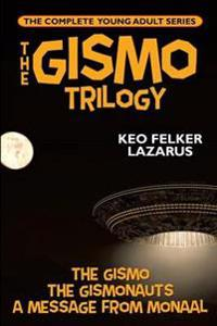 The Gismo Trilogy