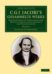C. G. J. Jacobi's Gesammelte Werke 8 Volume Set C. G. J. Jacobi's Gesammelte Werke