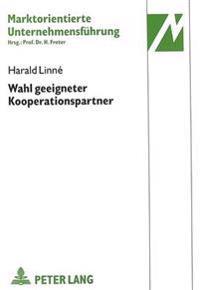Wahl Geeigneter Kooperationspartner: Ein Beitrag Zur Strategischen Planung Von F&e-Kooperationen