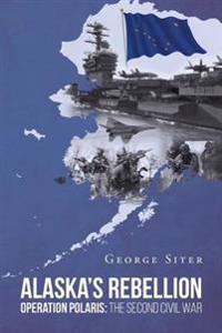 Alaska's Rebellion