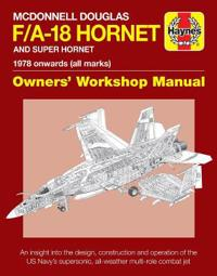 Haynes McDonnell Douglas F/A-18 Hornet and Super Hornet 1978 onwards (All Marks)