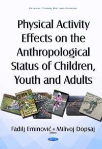 Physical Activity Effects on the Anthropological Status of Children, Youth and Adults