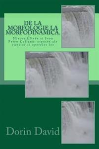 de La Morfologie La Morfodinamica.: Mircea Eliade Si Ioan Petru Culianu: Aspecte Ale Vietilor Si Operelor Lor