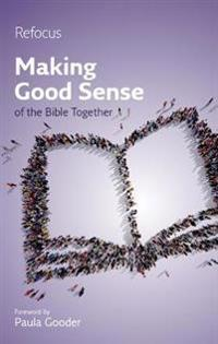 Making Good Sense of the Bible Together