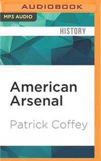 American Arsenal: A Century of Waging War