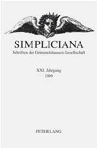Simpliciana: Schriften Der Grimmelshausen-Gesellschaft XXI (1999)- In Verbindung Mit Dem Vorstand Der Grimmelshausen-Gesellschaft