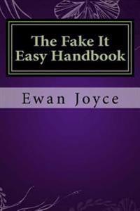 The Fake It Easy Handbook