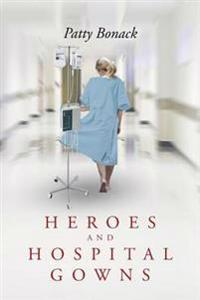 Heroes and Hospital Gowns