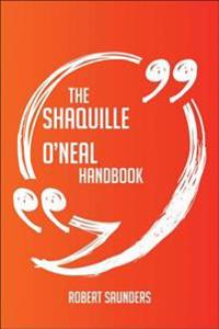 Shaquille O'Neal Handbook - Everything You Need To Know About Shaquille O'Neal